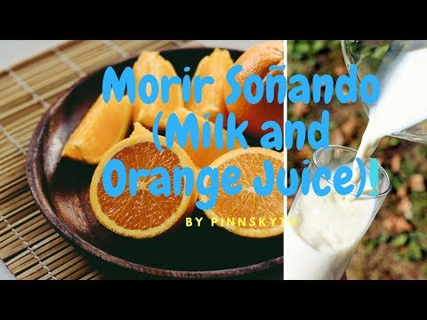 How to make Morir soñando  ( Milk and Orange Juice )