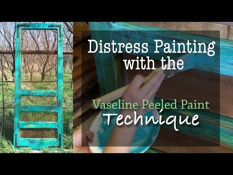 How to distress paint with the Vaseline Peeled Paint Technique