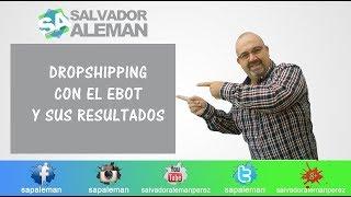 Dropshipping con el eBot y  sus resultados