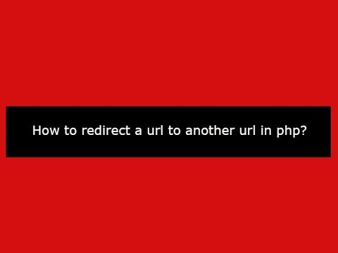 How to redirect a url to another url in php?