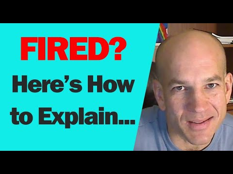 Been FIRED or LAID OFF?  Here's How to answer termination questions