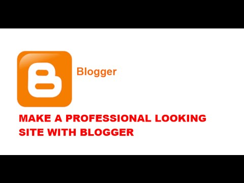How to design a professional looking site with Blogger