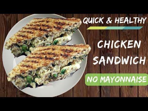 Quick And Healthy Chicken Sandwich- NO MAYONNAISE | Healthy Chicken Sandwich Recipe For Weight Loss