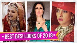 Sara Ali Khan, Priyanka Chopra , Deepika Padukone, Alia Bhatt | Best Desi Looks of 2018 | Pinkvilla