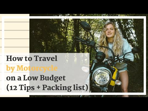 How to Travel by Motorcycle on a Low Budget: Part I (12 Tips + packing list)