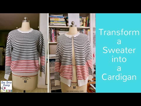 How to transform a sweater into a cardigan