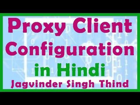 Proxy Client Configuration - Video 5