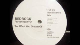Bedrock - For What You Dream Of (Full On Renaissance Mix)