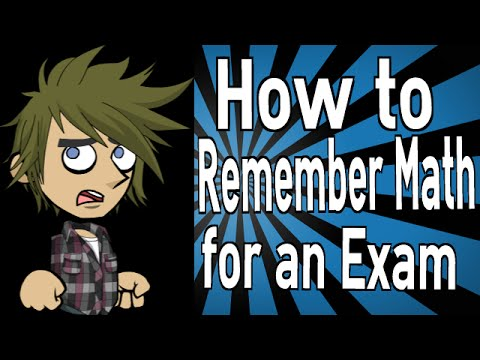 How to Remember Math for an Exam