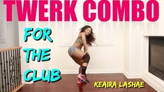 Download (HOW TO) DANCE COMBO For Parties or The CLUB! -@KeairaLaShae Video