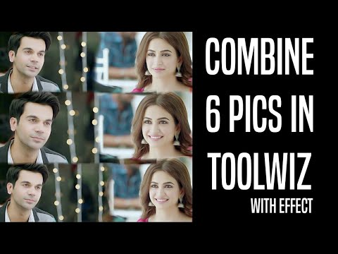 How to Combine 6 pics in toolwiz (with effect) || Android ||  Rahul Creations