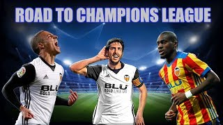 Valencia CF - Road to Champions League - 2017/18