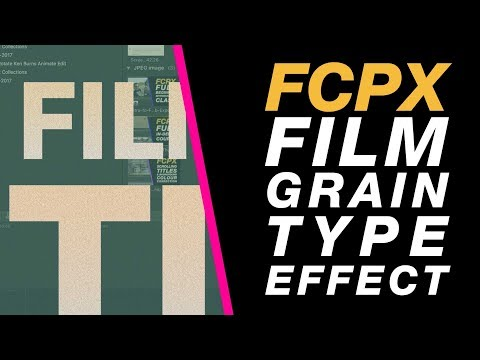 Final Cut Pro X - Add Film Grain onto Type or Video with Build in Plugins