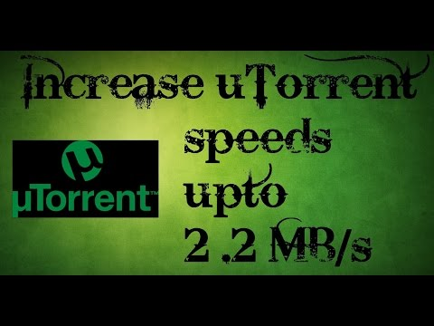 How To Increase uTorrent Download Speed, VERSION 3.4.9 (2017)