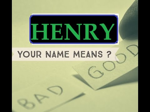Henry - Know Anyone By their Name - Name Meaning-First Name ★҉