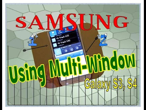 Samsung Using Multi Window on Samsung Galaxy S4 and Samsung Galaxy SIII How to.