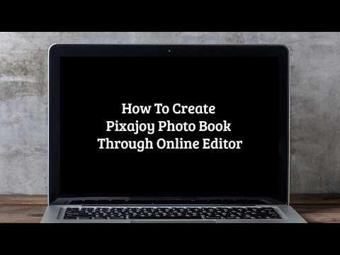 How To Create Pixajoy Photo Book Through Online Editor