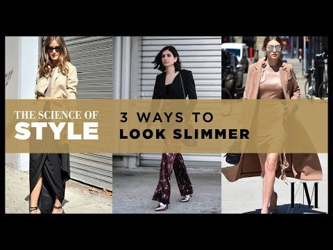 3 Ways To Look Slimmer In Your Clothes | The Science of Style