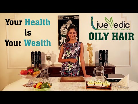 DIY: Home Remedies for Oily Hair - Hair Care Tips | LIVE VEDIC