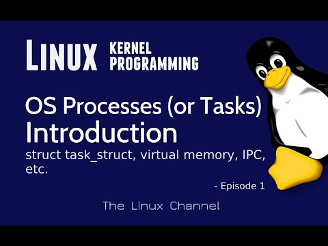 281 Linux Operating System - User-space Processes, Virtual Memory - Intro - struct task_struct - Ep1