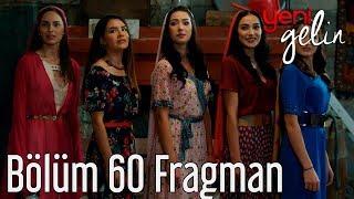 Download Yeni Gelin 60. Bölüm Fragman Video