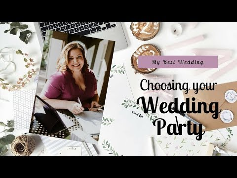 Wedding Planning: Choosing your wedding party