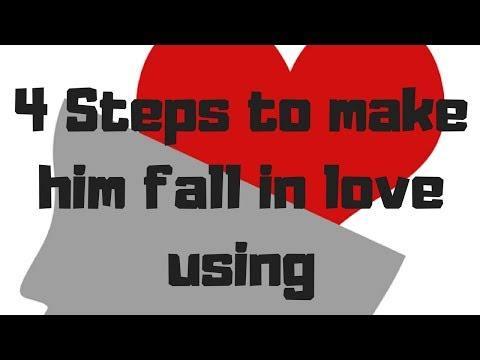 4 Steps to make him fall in love using psychology