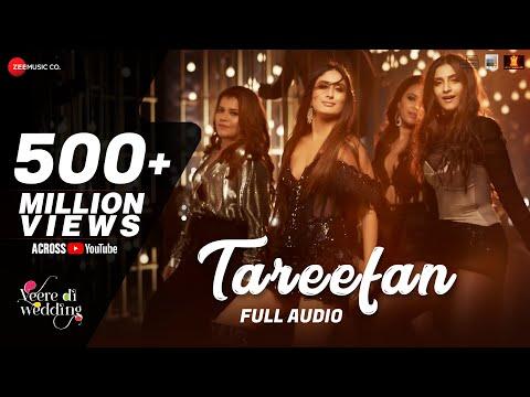 Xxx Mp4 Tareefan Full Audio Veere Di Wedding QARAN Badshah Kareena Kapoor Khan Sonam Kapoor Swara Shikha 3gp Sex