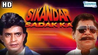 Sikandar Sadak Ka {HD} Mithun Chakraborty - Mohan Joshi - Manek Bedi - Monica Bedi - Hindi Movie