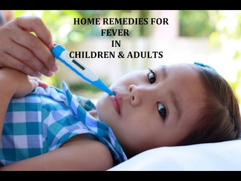 Fever In Children & Adults - Natural Remedies to bring down the temperature