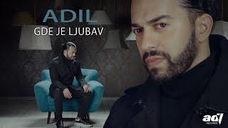 Adil - Gde je ljubav (Official Video) 2019. NOVO!