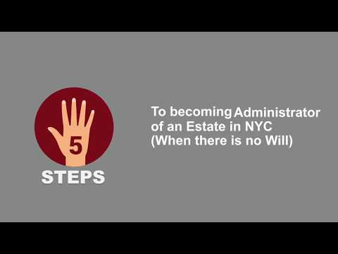 5 Steps to Becoming Administrator of an Estate in NYC