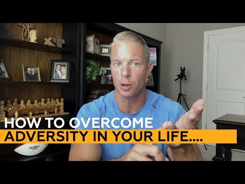 How to overcome adversity in your life….