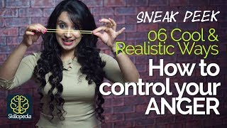 06 COOL & Realistic ways – How to control your ANGER? - Skillopedia - Personality Development