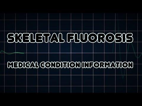 Skeletal fluorosis (Medical Condition)