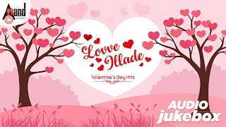 (Lovve Illade) Valentine's Day Hits | Kannada Audio Jukebox 2020 | Anand Audio | Kannada Songs