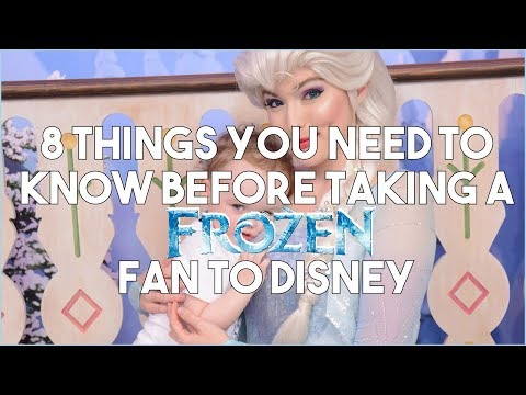 8 Tips That You NEED To Know Before Taking a FROZEN Fan To DISNEY WORLD - Mom Hacks