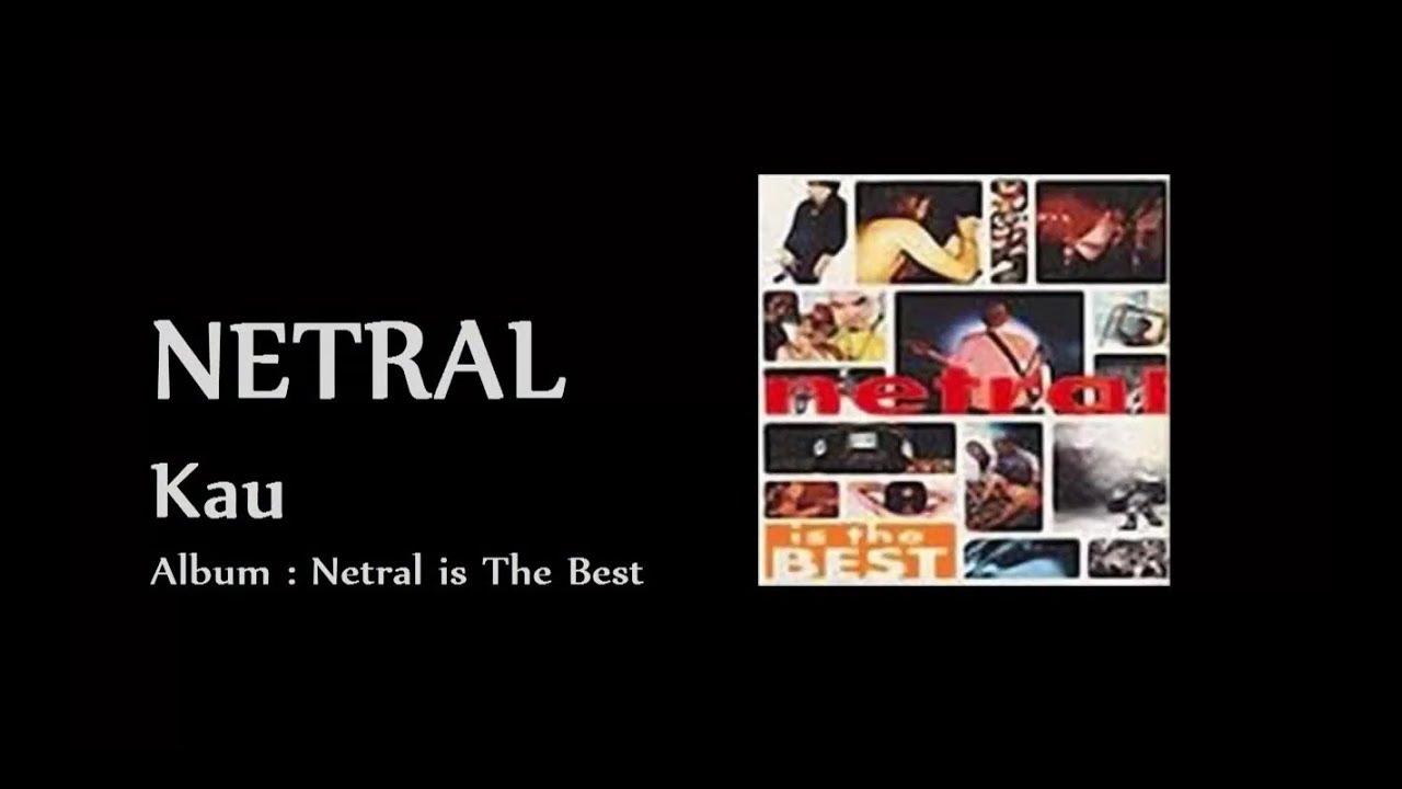 Netral - Kau