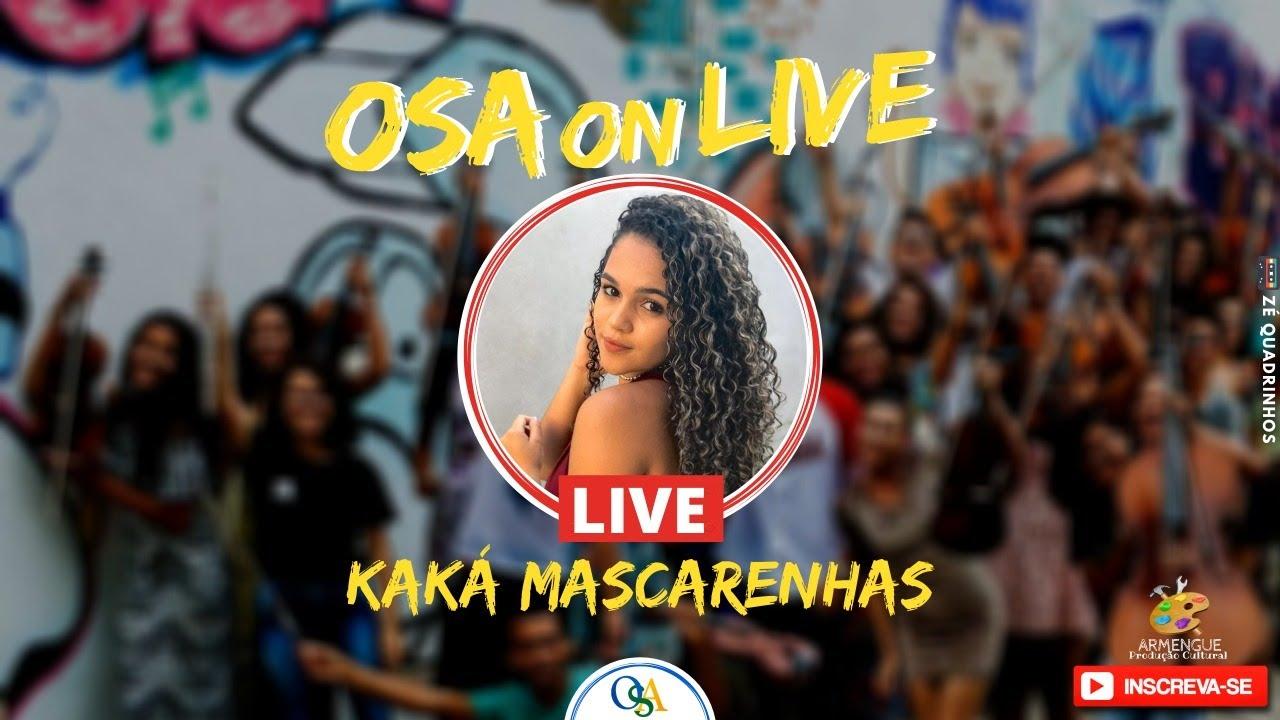#OSAonLIVE com Kaká Mascarenhas (voz e violão)