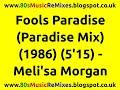 Fools Paradise Paradise Mix Meli Sa Morgan 80s Club Mixes 80