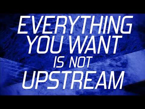 Stop Trying to Go Upstream