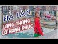 """KHI MINH HẰNG """"LANG THANG"""" Ở HÀ LAN"""