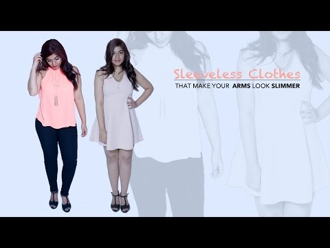 How To Make Your Arms Look Slimmer In Sleeveless Outfits - Fashion Tips for Girls