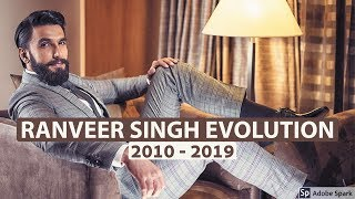 Ranveer Singh Evolution ( 2010 - 2019 )
