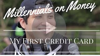 Millennials On Money My First Credit Card