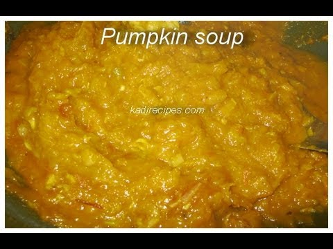 Pumpkin Soup Recipe  -- Liberian food recipe
