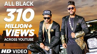 All Black Full Song , Sukhe , Raftaar , New Video 2015 , T Series