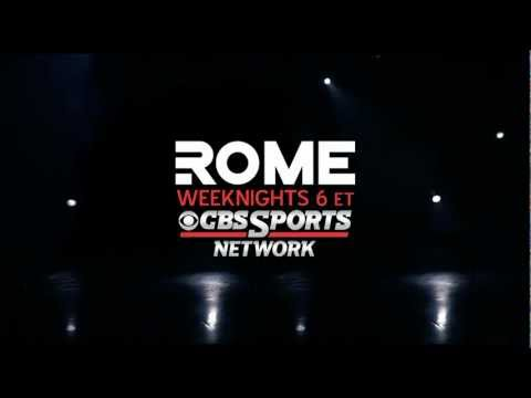 ROME - Weeknights 6 ET on CBS Sports Network