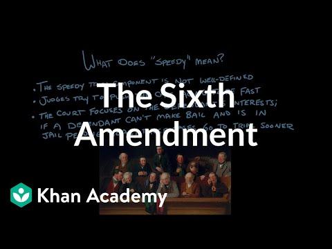The Sixth Amendment | US Government and Politics | Khan Academy