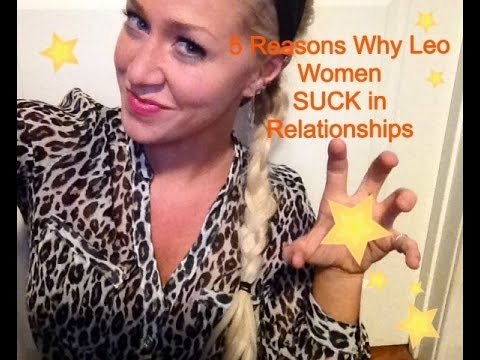 5 Reasons Why Leo Women SUCK in Relationships